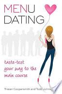 Menu Dating : the good guys are taken, sick of kissing...