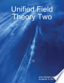 Unified Field Theory Two