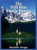 The Still Blue Castle Waters