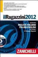 Il Ragazzini 2012  Dizionario inglese italiano  italiano inglese  Con aggiornamento online  Con DVD ROM