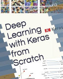 Deep Learning With Keras From Scratch