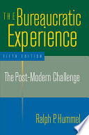 The Bureaucratic Experience The Post Modern Challenge