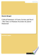 Critical Summary Of Guns  Germs  And Steel   The Fates Of Human Societies By Jared Diamond : - environment economics, grade: 1,0 (a),...