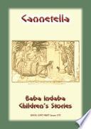 CANNETELLA - An Italian Fairy Tale : baba indaba's children's stories series, baba...