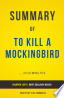 To Kill A Mockingbird  by Harper Lee   Summary   Analysis
