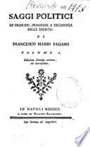 Saggi politici de principii  progressi e decadenza delle societa di Francesco Mario Pagano