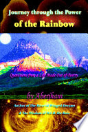 Journey through the Power of the Rainbow: Quotations from a Life Made Out of Poetry