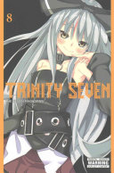 Trinity Seven, Vol. 8 : lord abyss trinity, and he's...