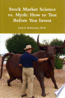 Stock Market Science vs. Myth: How to Test Before You Invest