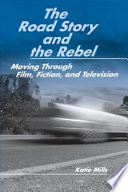 The Road Story And The Rebel book