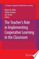 The Teacher s Role in Implementing Cooperative Learning in the Classroom