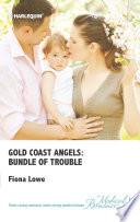 Gold Coast Angels  Bundle of Trouble