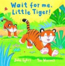 Wait for Me  Little Tiger