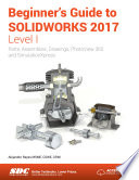 Beginner s Guide to SOLIDWORKS 2017   Level I