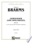 Love Song Waltzes  Liebeslieder Waltzes   Opus 52