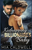 Kidnapping the Billionaire s Baby
