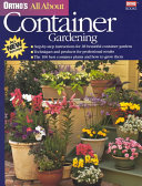 Ortho s All about Container Gardening