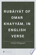 Rubáiyát of Omar Khayyám, in English Verse