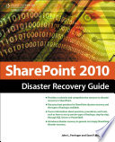 SharePoint 2010 Disaster Recovery Guide  2nd ed