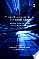 Visions of Community in the Post Roman World