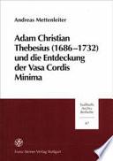 Adam Christian Thebesius (1686-1732) und die Entdeckung der Vasa cordis minima