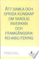 Att samla och sprida kunskap om skadlig inverkan och framgångsrik rehabilitering