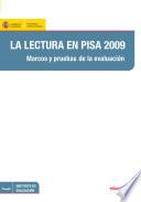 La lectura en PISA 2009  Marcos y pruebas de la evaluaci  n