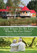 And Where Do We Live When We Get Older? Home Is The Wrong Choice One That Is Chosen