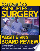 Schwartz s Principles of Surgery ABSITE and Board Review  Ninth Edition