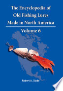 The Encyclodpedia Of Old Fishing Lures book