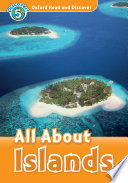 All About Islands  Oxford Read and Discover Level 5