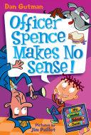 My Weird School Daze  5  Officer Spence Makes No Sense