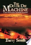 The Do Or Die Machine