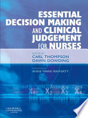 Essential Decision Making And Clinical Judgement For Nurses E-Book : effectively when exercising professional judgement and clinical decisions....