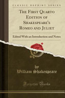 The First Quarto Edition of Shakespeare s Romeo and Juliet