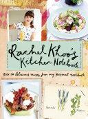 Rachel Khoo's Kitchen Notebook : with her latest cookbook, rachel...