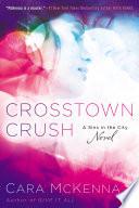 Crosstown Crush Book PDF