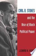 Carl B  Stokes and the Rise of Black Political Power