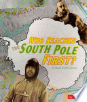 Who Reached the South Pole First