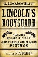 Lincoln s Bodyguard