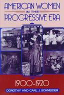American Women in the Progressive Era  1900 1920