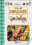 Il libro delle grigliate di carne  pesce e verdure