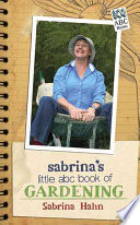 Sabrina s Little ABC Book of Gardening