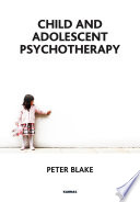 Child and Adolescent Psychotherapy Of Psychoanalysis The Process Of Assessment And Referral
