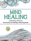 Mind Healing Anti Stress Art Therapy Colouring Book