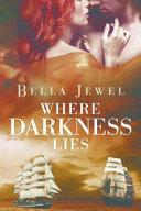 Where Darkness Lies