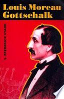 Louis Moreau Gottschalk : american composer. it examines louis moreau gottshalk's...