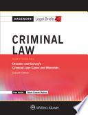 Casenote Legal Briefs for Criminal Law  Keyed to Dressler and Garvey