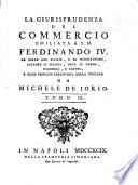 La giurisprudenza del commercio umiliata a S M  Ferdinando 4      da Michele de Jorio  Tomo primo   quarto
