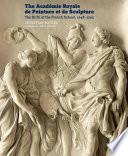 The Acad  mie Royale de Peinture et de Sculpture